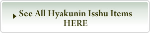 See All Hyakunin Isshu Items HERE