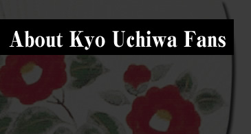 About Kyo Uchiwa Fans